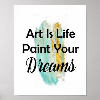 Poster L'art est peinture de la vie vos courses de brosse