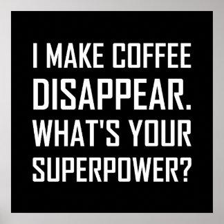 Poster Le café disparaissent la superpuissance
