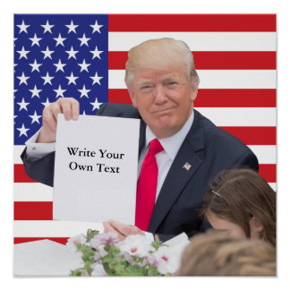 Poster Le Président Donald Trump - écrivez votre propre