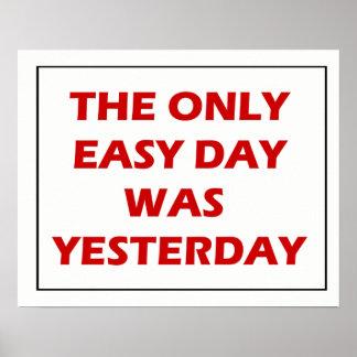 Poster Le seul jour facile était hier citation