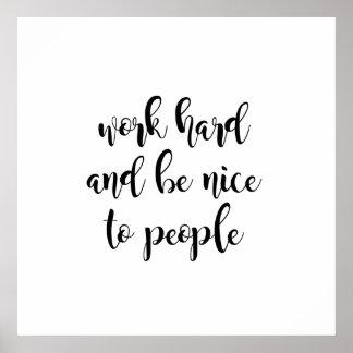 Poster Le travailler dur et soit Nice aux gens
