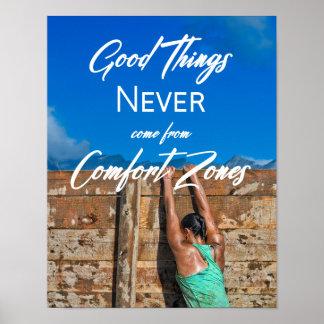 Poster Les bonnes choses ne viennent jamais des zones de