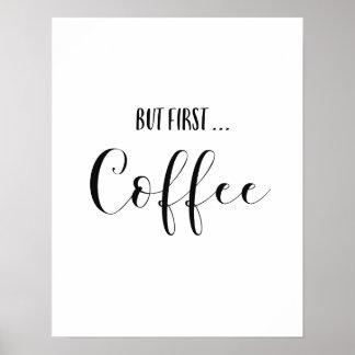 Poster Mais première copie d'art de café
