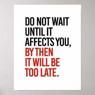 Poster N'attendez pas jusqu'à ce qu'il vous affecte, il