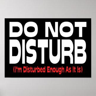 Poster Ne dérangez pas - je suis dérangé assez pendant