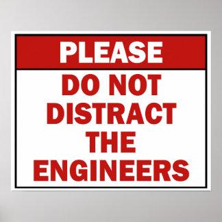 Poster Ne distrayez pas l'affiche de signe d'ingénieurs