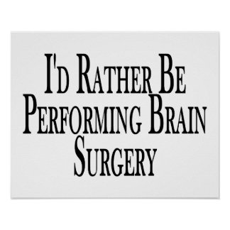 Poster Plutôt exécute la chirurgie cérébrale