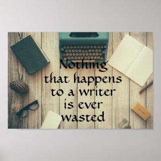 Poster Rien qui arrive à un auteur n'est jamais gaspillé