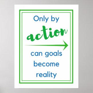 Poster Seulement par action peuvent les buts deviennent