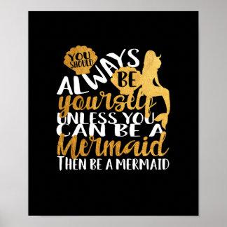 Poster Sirène. Soyez toujours vous-même à moins que vous