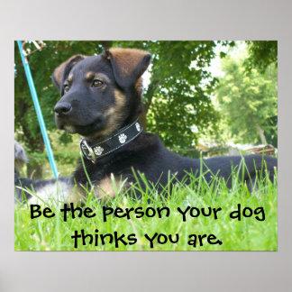 Poster Soyez la personne que votre chien pense que vous