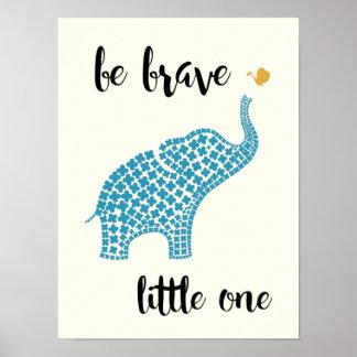 Poster Soyez petit le courageux - éléphant de bébé bleu