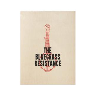 Poster Sur Bois Affiche en bois d'art de résistance de Bluegrass