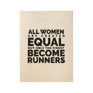 Poster Sur Bois Les plus bonnes femmes deviennent des coureurs