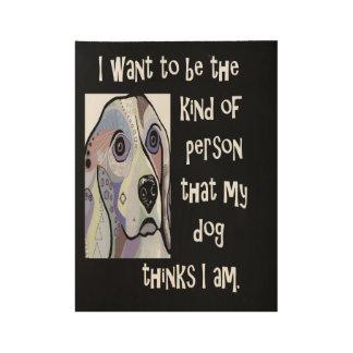Poster Sur Bois Mon chien mon inspiration
