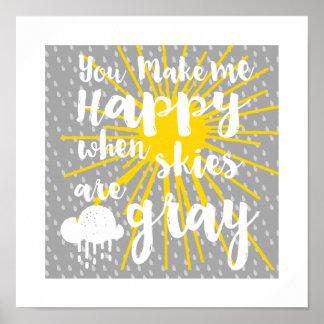 Poster Vous me rendez heureux quand les cieux sont gris