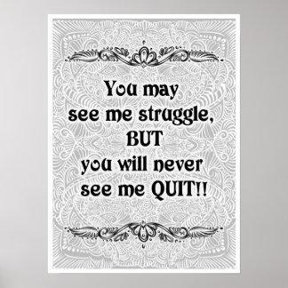 Poster Vous pouvez me voir lutter - Quote´s positif