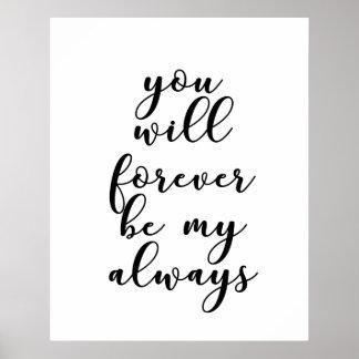 Poster Vous serez pour toujours mes toujours