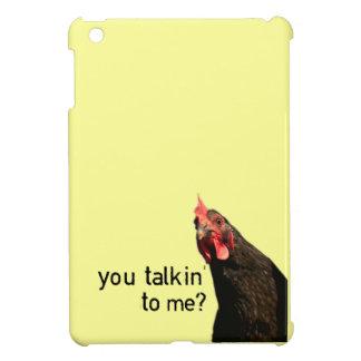 Poulet d'attitude - vous Talkin à moi ? Coques Pour iPad Mini