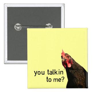 Poulet drôle d'attitude - vous talkin à moi ? badge carré 5 cm