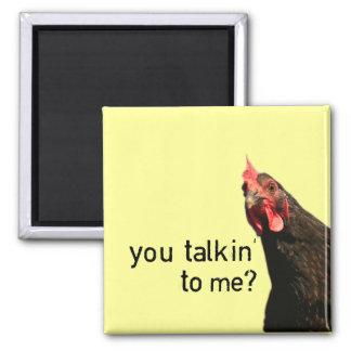 Poulet drôle d'attitude - vous talkin à moi ? magnet carré