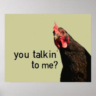 Poulet drôle d'attitude - vous talkin à moi ? posters