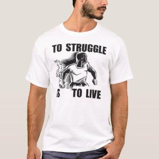 pour lutter est de vivre le T-shirt 2