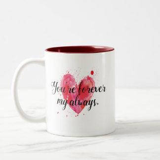 Pour toujours ma toujours tasse