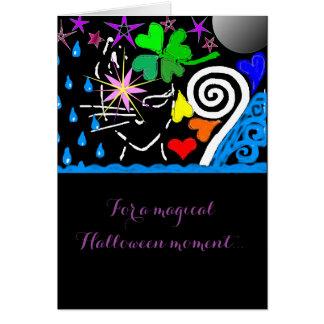 """""""Pour un instant magique de Halloween…"""" Carte"""