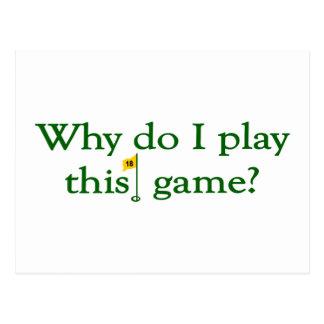 Pourquoi font le jeu d'I ce jeu (le golf) Carte Postale