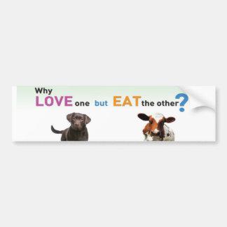 Pourquoi l'amour un mais mangent l'autre - chien e autocollant pour voiture
