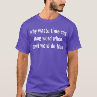 pourquoi le temps de rebut indiquent le long mot t-shirt