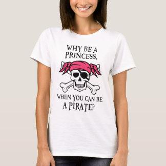 Pourquoi soyez une princesse, quand vous pouvez t-shirt