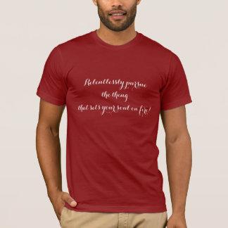 Poursuivez implacablement la chose qui place votre t-shirt