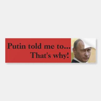 """""""Poutine m'a indiqué… qu'est pourquoi """" Autocollant De Voiture"""