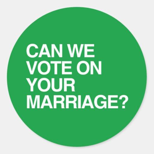 POUVONS NOUS VOTONS SUR VOTRE MARRIAGE.png Adhésif Rond