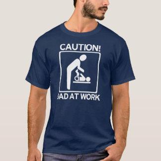 Précaution ! Nouveau papa au travail ! Devoir de T-shirt