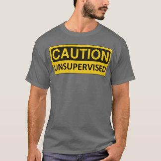 """""""Précaution : """" T-shirt drôle non surveillé"""