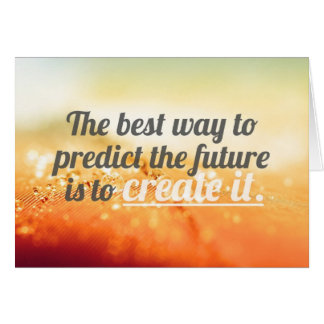Prédisez l'avenir - citation de motivation cartes