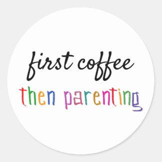 Premier café Parenting alors, autocollant drôle de