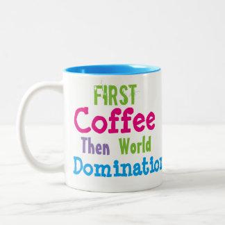 Première tasse de domination du monde de café puis