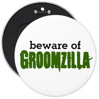 Prenez garde de la goupille de Groomzilla Pin's