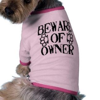 Prenez garde du propriétaire t-shirt ringer pour chien