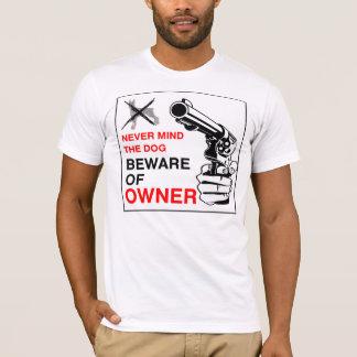 Prenez garde du T-shirt de propriétaire