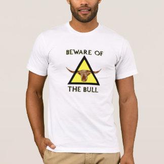 Prenez garde du T-shirt de Taureau