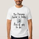 Prenez garde quand le maître de cachot sourit… t-shirts