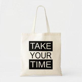 Prenez votre temps sacs fourre-tout