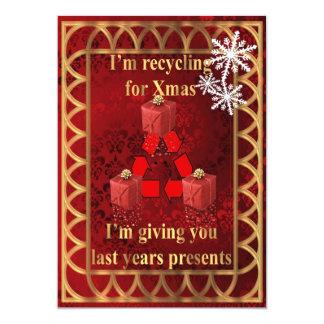 Présents de réutilisation drôles pour Noël Carton D'invitation 12,7 Cm X 17,78 Cm