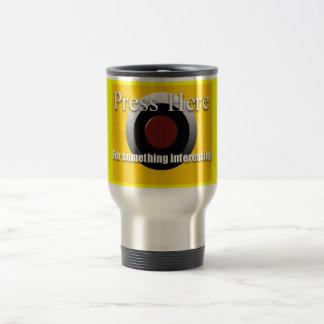 Presse ici ! mug de voyage en acier inoxydable