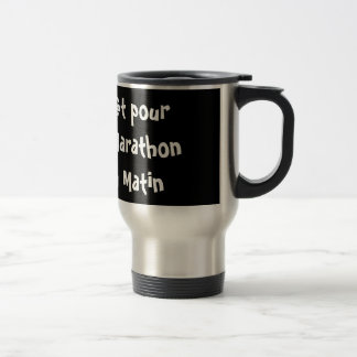Prêt pour le marathon du matin mug de voyage